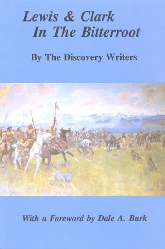 LEWIS & CLARK IN THE BITTERROOT (SIGNED: The Discovery Writers