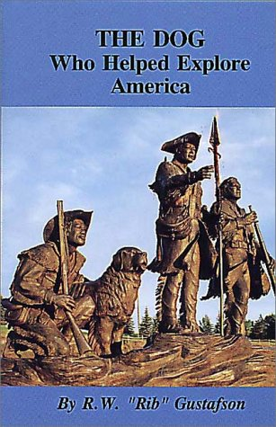 Dog Who Helped Explore America: Rib Gustafson