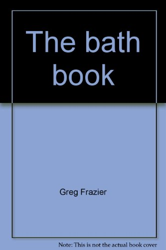 9780912300375: The bath book