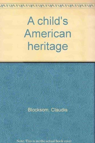 A child's American heritage: Blocksom, Claudia