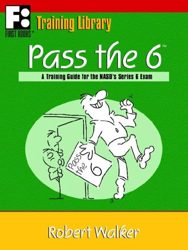 9780912301594: Pass the 6: A Training Guide for the NASD's Series 6 Exam (First Books Training Library)