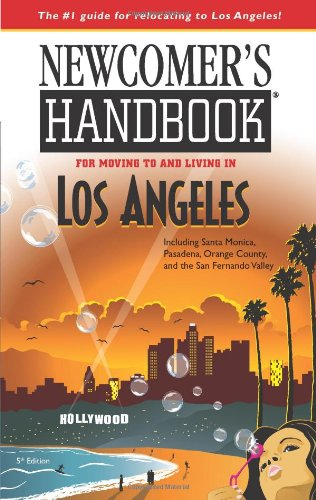 9780912301914: Newcomer's Handbook for Moving to and Living in Los Angeles: Including Santa Monica, Pasadena, Orange County, and the San Fernando Valley