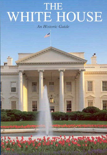 9780912308791: The White House, An Historic Guide