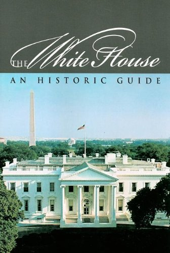 9780912308913: The White House: An Historic Guide