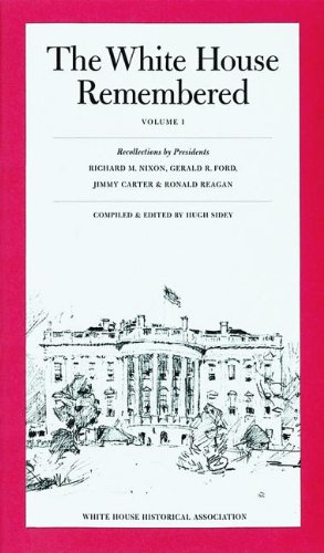 The White House Remembered, Volume 1 (Recollections: Sidey, Hugh