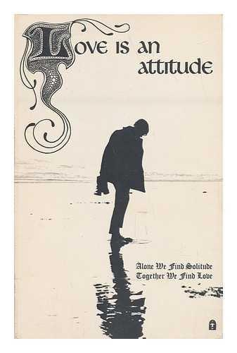 9780912310039: Love is an Attitude