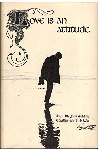 9780912310046: Love Is an Attitude