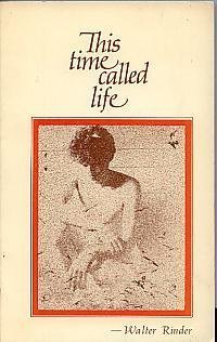 This Time Called Life: Walter Rinder