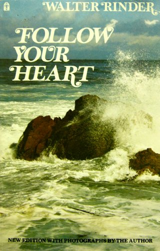 Follow Your Heart: Rinder, Walter