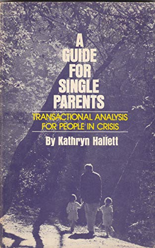 9780912310558: Guide for Single Parents: Transactional Analysis for People in Crisis