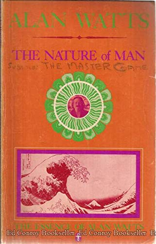 The Nature of Man (The Essence of Alan Watts; Book 5) (0912310871) by Alan Watts