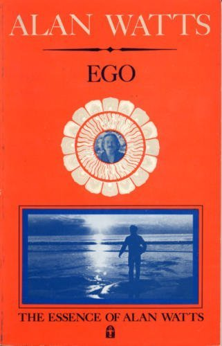Ego:the essence of Alan Watts (volume.8): Watts, Alan