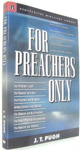 For preachers only: J. T Pugh
