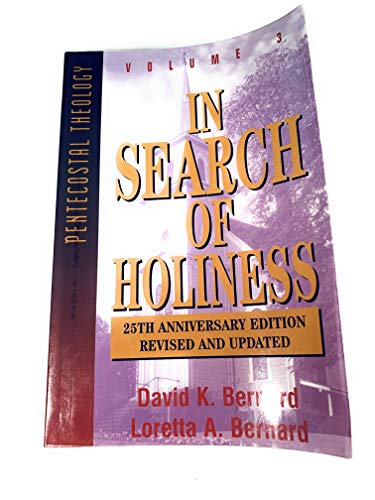 In Search of Holiness (Series in Pentecostal Theology) (0912315407) by Bernard, Loretta A.; Bernard, David K.