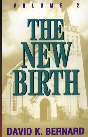 The New Birth: Volume 2: David K. Bernard