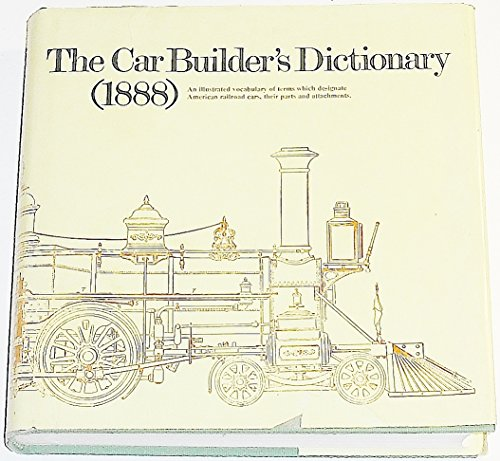 The Car-Builder's Dictionary: An Illustrated Vocabulary of: Matthias N. Forney
