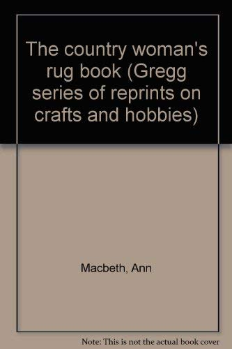 The country woman's rug book (Gregg series of reprints on crafts and hobbies): Ann Macbeth