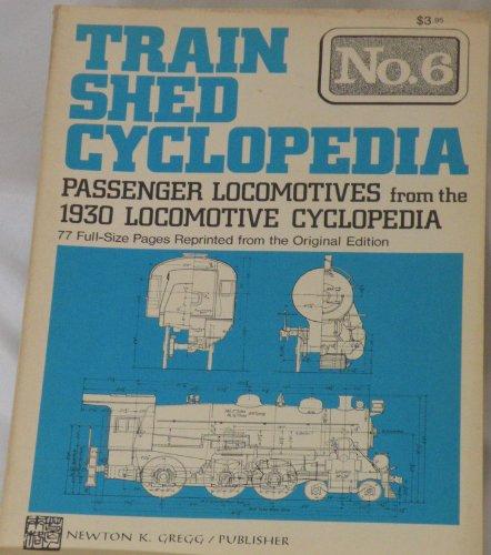 9780912318301: Train Shed Cyclopedia No. 6: Passenger Locomotives from the 1930 Locomotive Cyclopedia