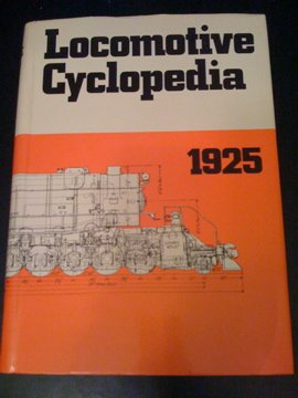 Locomotive Cyclopedia Of American Practice Seventh Edition-1925