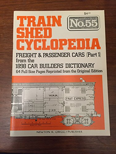 9780912318905: Train Shed Cyclopedia No. 55: Freight and Passenger Cars (Part I) from the 1898 Car Builders Dictionary