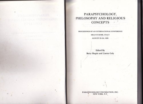 Parapsychology, Philosophy and Religious Concepts: Betty Shapin [Editor];