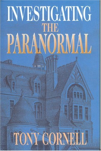 Investigating the Paranormal: Tony Cornell