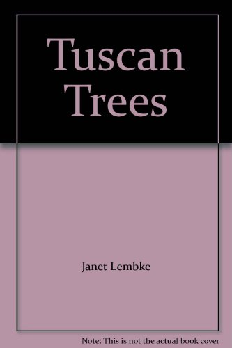 Tuscan Trees: Steinmetz, Mark, and Janet Lembke