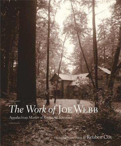 9780912330853: The Work of Joe Webb: Appalachian Master of Rustic Architecture