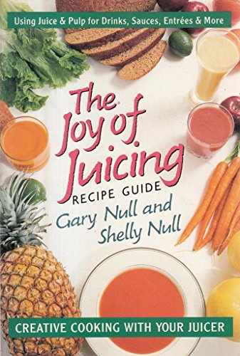 The Joy of Juicing Recipe Guide: Creative: Null, Gary; Null,