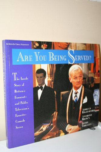 Are You Being Served? : The Inside Story of Britains Funniest - And Public Televisions Favorite - Comedy Series 9780912333045 Illustrated with scores of photographs from the program, a behind-the-scenes chronicle of the making of the popular PBS-TV series includes synopses of all episodes, trivia, and interviews with the actors. Original. 30,000 first printing. TV tie-in. IP.