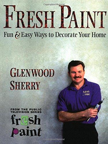 Fresh Paint; Fun & Easy Ways to: Sherry, Glenwood