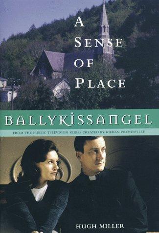 Ballykissangel: A Sense of Place: Miller, Hugh, Prendiville,