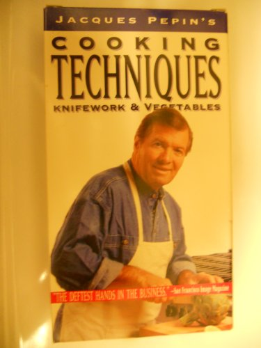 9780912333762: Jacques Pepin's Cooking Techniques, Knifework & Vegetables