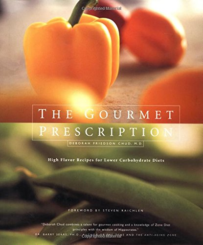 9780912333816: The Gourmet Prescription: High Flavor Recipes for Lower Carbohydrate Diets
