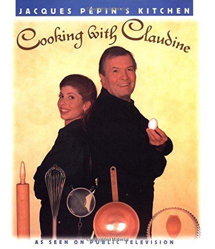 9780912333847: Jacques Pepin's Kitchen: Cooking With Claudine