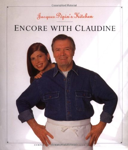 Jacques Pepin's Kitchen: Encore with Claudine: Pepin, Jacques
