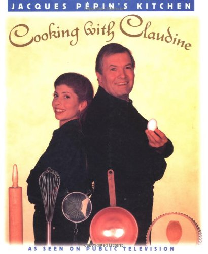 9780912333878: Cooking With Claudine (Jacques Pepin's Kitchen)
