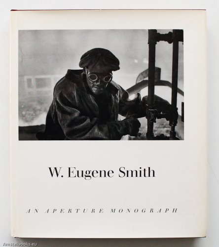 9780912334097: W.Eugene Smith: His Photographs and Notes
