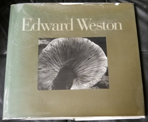 EDWARD WESTON FIFTY YEARS: THE DEFINITIVE VOLUME OF HIS PHOTOGRAPHIC WORK: Maddow, Ben; Weston, ...
