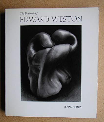 THE DAYBOOKS OF EDWARD WESTON VOL, II. CALIFORNIA: WESTON, EDWARD