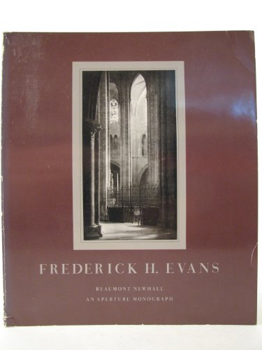 Frederick H. Evans : Photographer of the Majesty, Light and Space of the Medieval Cathedrals of ...