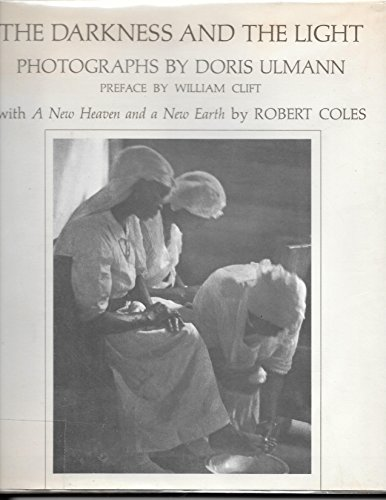 The Darkness and the Light Photographs By Doris Ulmann. Preface By William Clift with A New Heaven ...