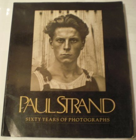 9780912334820: Paul Strand: 60 Years of Photographs