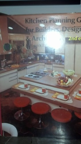 Kitchen planning guide for builders, designers, and: Galvin, Patrick J