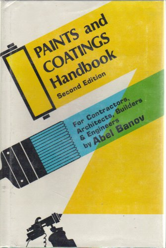 Paints and Coatings Handbook: for Contractors, Architects,: Banov, Abel