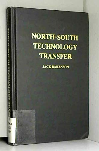 North South Technology Transfer: Financing and Institution Building: Baranson, Jack: