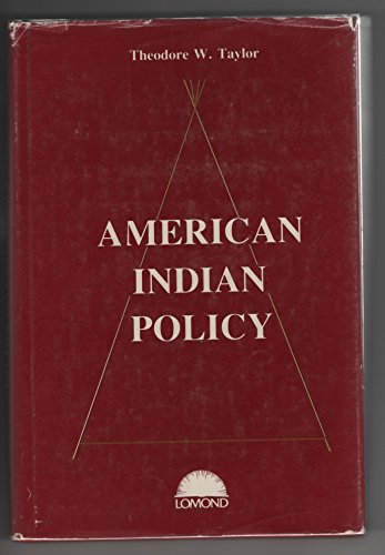 American Indian Policy: Taylor, Theodore W.