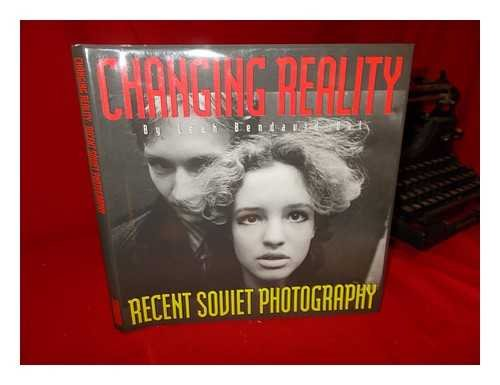 Changing Reality: Recent Soviet Photography: Bendavid-Val, Leah