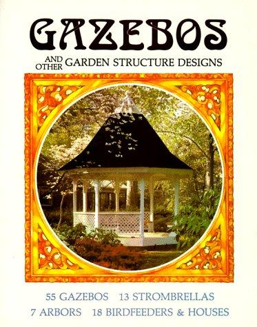 Gazebos And Other Garden Structure Designs: Strombeck, Janet; Strombeck, Richard