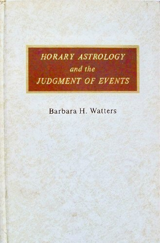 Horary Astrology and the Judgment of Events: Watters, Barbara H.